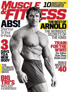This issue features an entire full-body workout used by Arnold himself for bodybuilding and physique training, and tons of other great features. Arnold Schwarzenegger, Crossfit Moves, Olympia Fitness, Shirtless Hunks, Mr Olympia, Fitness Magazine, E 10, Muscle Fitness, Health Fitness
