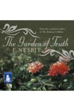 The Garden of Truth by E. Nesbit, read by Harriet Walter