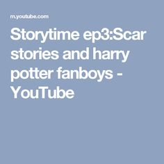 Storytime stories and harry potter fanboys Story Time, Funny Videos, Ps, Harry Potter, Youtube, Funny Vines
