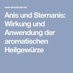 Anis und Sternanis: Wirkung und Anwendung der aromatischen Heilgewürze