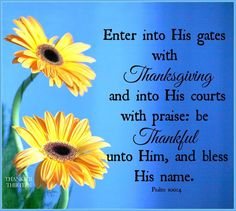 Psalms 100:4 Pinterest @sweetness