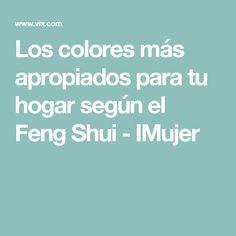Los colores más apropiados para tu hogar según el Feng Shui - IMujer