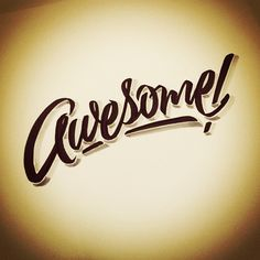 """Awesome!"" by Matthew Tapia (Hawaii based lettering and graphic artist)"