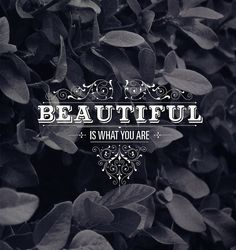 you are beautiful :-) Snelson Barkiewicz Foust Wallpaper Iphone Cute, Girl Wallpaper, Wallpaper Quotes, Typography Letters, Typography Design, Lettering, Confidence Boosters Quotes, Motivational Quotes, Inspirational Quotes