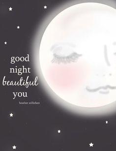 Goodnight beautiful you