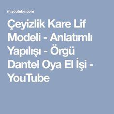 Çeyizlik Kare Lif Modeli - Anlatımlı Yapılışı - Örgü Dantel Oya El İşi - YouTube