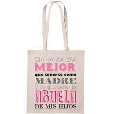 Bolsa de tela para regalar a las abuelas en el Día de la Madre Mexican Party, Reusable Tote Bags, Day, Gifts, Quotes, Mothers Day Crafts, Original Quotes, Original Gifts, Mom T Shirts