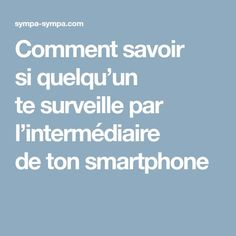 How do you know if someone is watching you through your smar . - How to know if someone is watching you through your smartphone -