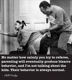 Bill Cosby on parenting. He nailed it.