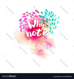 Why not typography at watercolor Vector Image by appler