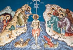 Jan 6/19 The Holy Theophany Of Our Lord, God, And Savior Jesus Christ
