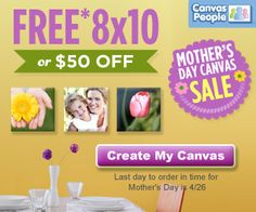 Canvas People $$ Reminder: FREE 8×10 Mother's Day Canvas or $50 off – Ends TODAY (4/26)!