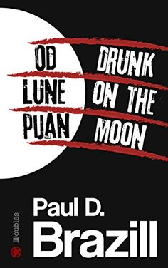 Od Lune pijan / Drunk On The Moon (Roman Dalton Book 1) by Paul D. Brazill http://www.amazon.com/dp/B01CXC67ZE/ref=cm_sw_r_pi_dp_1MD5wb0E5VM42