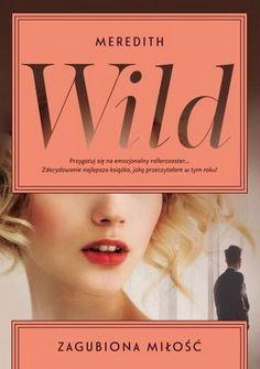 zwyczajnie i szaro?: Zagubiona miłość - Meredith Wild
