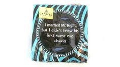Napkins. I married Mr. Right.  Set of 20 3 ply