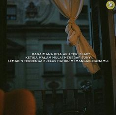 BAGAIMANA BISA AKU TERLELAP? KETIKA MALAM MULAI MENEBAR SUNYI, SEMAKIN TERDENGAR JELAS HATIKU MEMANGGIL NAMAMU Quotes Rindu, Hurt Quotes, Daily Quotes, Qoutes, Missing Someone Quotes, Cinta Quotes, General Quotes, Quotes Galau, Pretty Quotes