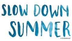 Slow down summer brush lettering typography turquoise