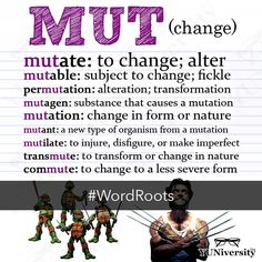 "The word root MUT (change) can be found in such words as ""mutate"" ""permutation"" ""mutagen"" ""transmute"" ""mutilate"" and ""mutant.""  #vocabulary #wordroot #mutant #tmnt #wolverine #xmen #learnenglish #sat #testprep #wordroots"