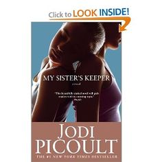 """My Sister's Keeper"" by Jodi Picoult...just read this in four days...thought provoking"