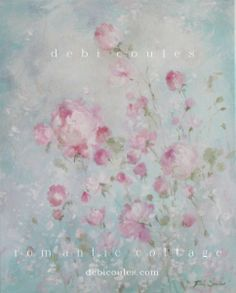 "Romantic shabby romantic ""Whispering Roses"" original painting available at www.debicoules.com"