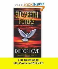 Die for Love A Jacqueline Kirby Novel of Suspense (9780061999406) Elizabeth Peters , ISBN-10: 0061999407  , ISBN-13: 978-0061999406 ,  , tutorials , pdf , ebook , torrent , downloads , rapidshare , filesonic , hotfile , megaupload , fileserve