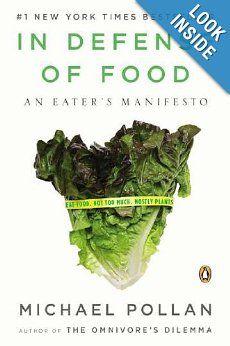In Defense of Food: An Eater's Manifesto: Michael Pollan: 9780143114963: Amazon.com: Books