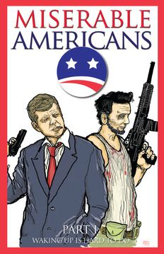 Miserable Americans Part 1: John Kennedy and Abraham Lincoln, apparently surviving their assassinations, awake to a world that is not quite what it seems. | Comic Flea Market