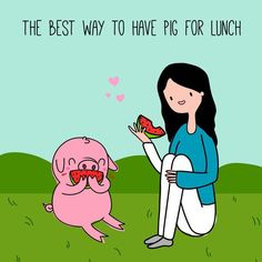 The best way to have pig for lunch: Find a pig, invite it to lunch! <3