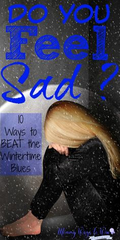 Are You Sad? every dang winter this is what's been happening to me, I'm sad because of the wintertime blues