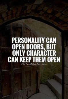 Personality can open doors, but only character can keep them open. Elmer G. Letterman #letterman #personality #opendoor #opendoors #doors #character #keepopen #travel #travelquote #relishthisjourney #journey #motivate #inspire #motivateme #inspireme #motivation #inspiration #motivational #inspirational #motivationalquotes #door #inspirationalquotes #personalityquote #doorquote #openquote #beyou #bekind #begood #beagoodperson #goodperson #beunique #beuniquelyyou #bethegood