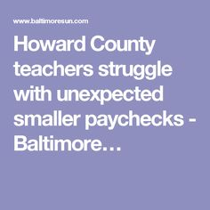 Howard County teachers struggle with unexpected smaller paychecks - Baltimore…