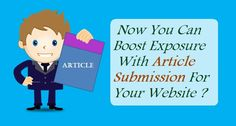 Now You Can Boost Exposure With #Article Submission For Your #Website  #ArticlesSbumission #ArticleServices