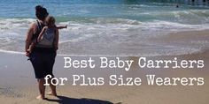 best baby carriers for plus-size mom plus size dad