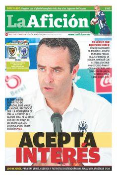 """Portada La Afición Monterrey 18-01-13: """"Acepta interés"""" (Luis Miguel Salvador aceptó que hay acercamiento de la Fiorentina por 'Tecatito')"""