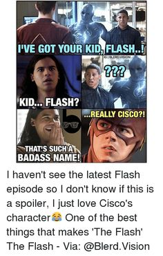 Thats Cisco for you. O Flash, Flash Arrow, Supergirl, Badass Names, Flash Funny, Bttf, Grant Gustin, Shows On Netflix, Just Love