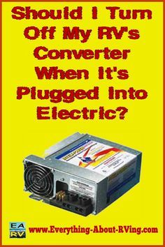 When your RV is hooked up to shore power, the house batteries are bypassed and the RV's Converter takes over the job...