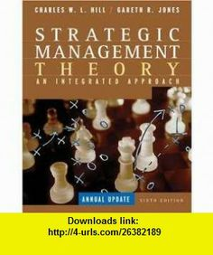 Strategic Management Theory An Integrated Approach, Annual Update (9780618497720) Charles Hill, Gareth Jones , ISBN-10: 0618497722  , ISBN-13: 978-0618497720 ,  , tutorials , pdf , ebook , torrent , downloads , rapidshare , filesonic , hotfile , megaupload , fileserve