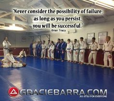 """Never consider the possibility of failure; as long as you persist, you will be successful."" -Brian Tracy"