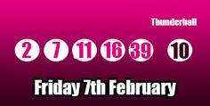 Here is tonight's Thunderball lottery results for Friday 7th February - good luck all players, you can read more about this draw here: http://thunderballresults.org/thunderball-results-7th-february/