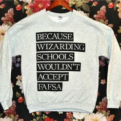 While your institution of learning might be plenty interesting by muggle standards, what could be better than attending a school of magic? Unfortunately, their financial aid is lacking... Sweaters are
