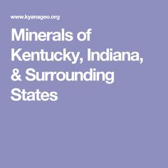 Minerals of Kentucky, Indiana, & Surrounding States