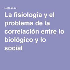 La fisiología y el problema de la correlación entre lo biológico y lo social