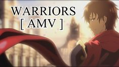 [ AMV ] WARRIORS -ANIME MIX