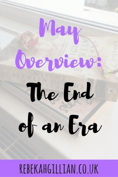 May Overview: The End of an Era - Rebekah Gillian