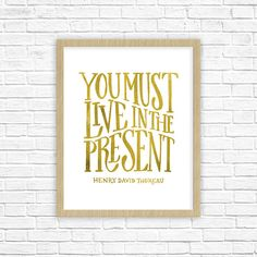 You Must Live in the Present -Henry David Thoreau   The poster is printed to high quality 8x10 card stock paper. Frame not included.   ABOUT THIS DESIGN: * Original illustration * Colors may vary slightly from computer screen  ________________________________________________________________________ All artwork is the property of Ink in the Ozarks and it's owners/designers and is subject to copyright protection laws 2011-2014 All rights reserved and may not be duplicated without permissio...