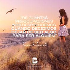 """""""De cuantas preocupaciones nos desprendemos cuando, decidimos dejar de ser algo para ser alguien"""" Coco Channel.-  Visítanos: http://www.elsalvadorebooks.com"""