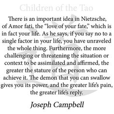 The demon that you can swallow gives you its power, and the greater life\'s pain, the greater life\'s reply. - Joseph Campbell on Nietzsche