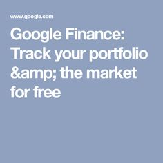 google finance track your portfolio the market for free