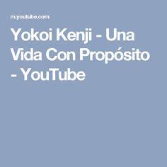 Yokoi Kenji - Una Vida Con Propósito - YouTube