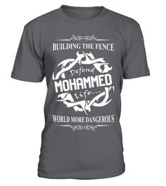# BUILDING THE FENCE DEFEND MOHAMMED LIFE .  BUILDING THE FENCE DEFEND MOHAMMED LIFE  A GIFT FOR A SPECIAL PERSON  It's a unique tshirt, with a special name!   HOW TO ORDER:  1. Select the style and color you want:  2. Click Reserve it now  3. Select size and quantity  4. Enter shipping and billing information  5. Done! Simple as that!  TIPS: Buy 2 or more to save shipping cost!   This is printable if you purchase only one piece. so dont worry, you will get yours.   Guaranteed safe and…